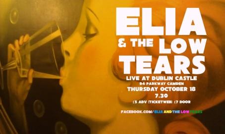 Elia & The Low Tears Dublin Castle Oct 18